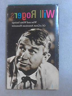 Will Rogers: Wise and Witty Sayings of a Great American Humo
